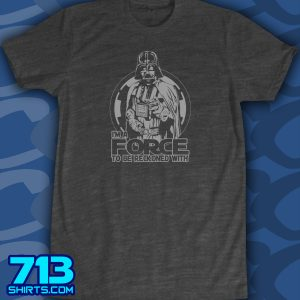 Force To Be Reckoned With (1 color)